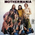 The Mothers Of Invention - Mothermania (The Best Of The Mothers)