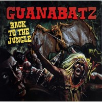 Guana Batz - Back To The Jungle