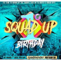 Various - Squad Up First Birthday Bash