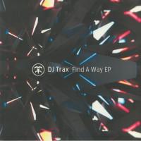Dj Trax - Find A Way Ep