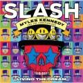 Slash Feat Myles Kennedy & The Conspirators - Living The Dream