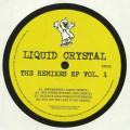 Liquid Crystal - The Remixes Ep Vol 1