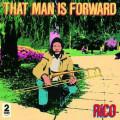 Rico - That Man Is Forward 40th Anniversary Edition