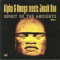 Alpha & Omega Meets Jonah Dan - Spirit Of The Ancients Vol 1