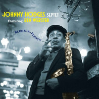 Johnny Hodges Septet Feat Ben Webster - Blues-A-Plenty