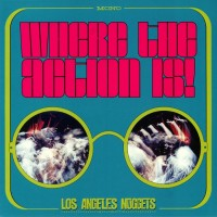 Various - Los Angeles Nuggets / Where The Action Is!