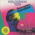 Hologram Teen - Geometries Insensibles