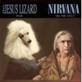 The Jesus Lizard / Nirvana - Puss / Oh The Guilt