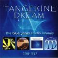 Tangerine Dream - The Blue Years - Studio Albums 1985-1987