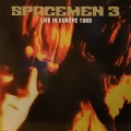 Spacemen 3 - Live In Europe 1989